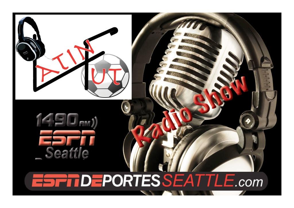 Latinfut Radio Show! todos los lunes por ESPN Deportes Seattle